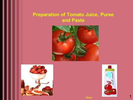 Preparation of Tomato Juice, Puree and Paste