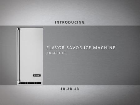 FLAVOR SAVOR ICE MACHINE NUGGET ICE. The only thing more satisfying than a favorite beverage on a hot day is chewable, restaurant style ice to accompany.