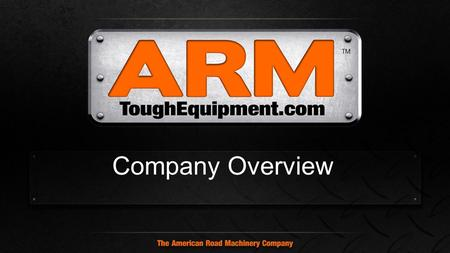 Company Overview. About Tough Equipment Our state of the art manufacturing and up fit facility located in Canton, Ohio covers 88,000 sq. ft. on 10 acres.