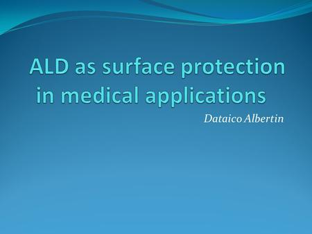 Dataico Albertin. Outline What are the requirements? Why ALD? Protection against corrosion Protection against UV Conclusions.