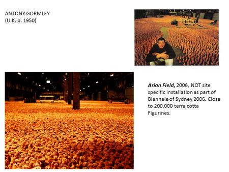 ANTONY GORMLEY (U.K. b. 1950) Asian Field, 2006, NOT site specific installation as part of Biennale of Sydney 2006. Close to 200,000 terra cotta Figurines.