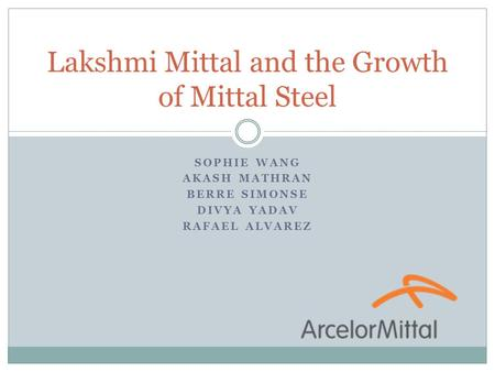 Lakshmi Mittal and the Growth of Mittal Steel
