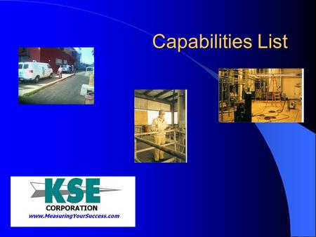 Capabilities List. Meeting Customer Needs Construction Wiring Calibration Start Up.