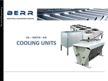 The art of Engineering. INDUSTRIAL COOLING SYSTEMS.