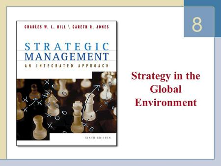 8 Strategy in the Global Environment. Copyright © Houghton Mifflin Company. All rights reserved.8 - 2 Increasing Profitability Through Global Expansion.