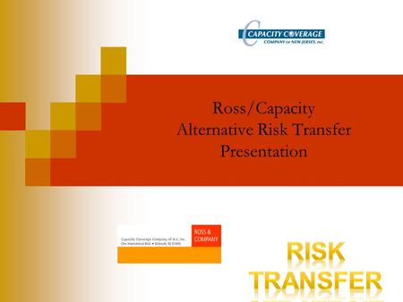 Ross/Capacity Alternative Risk Transfer Presentation.