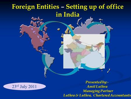 Foreign Entities – Setting up of office <strong>in</strong> <strong>India</strong>