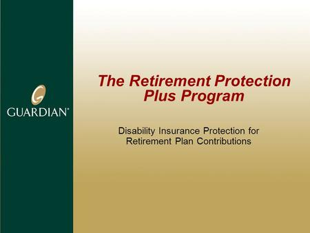 The Retirement Protection Plus Program Disability Insurance Protection for Retirement Plan Contributions.