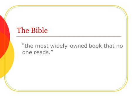 "The Bible ""the most widely-owned book that no one reads."""