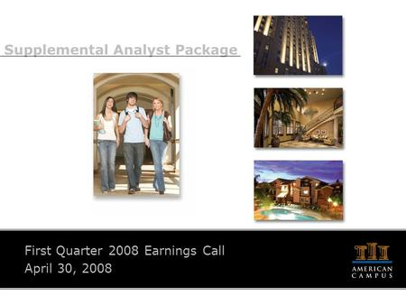 Supplemental Analyst Package First Quarter 2008 Earnings Call April 30, 2008.