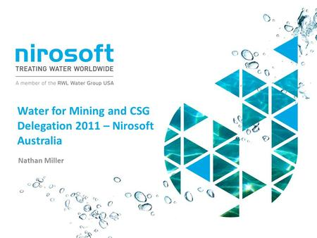 Water for Mining and CSG Delegation 2011 – Nirosoft Australia Nathan Miller.