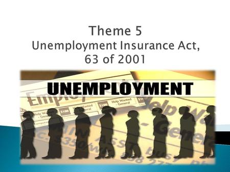  To provide for the establishment of an unemployment insurance fund to which both employers and employees contribute,  And from which employees who.