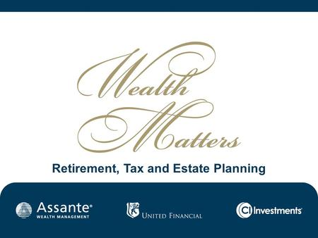 Retirement, Tax and Estate Planning Wealth Matters.