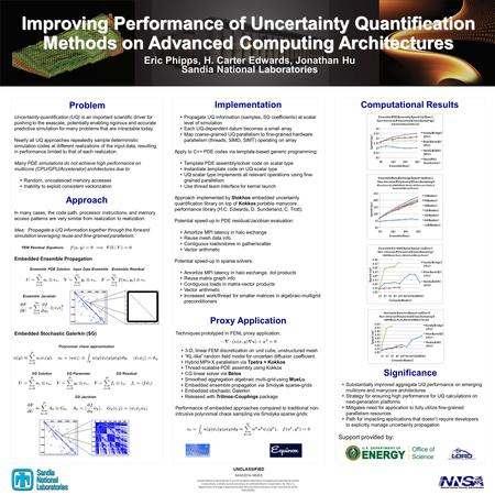 Problem Uncertainty quantification (UQ) is an important scientific driver for pushing to the exascale, potentially enabling rigorous and accurate predictive.