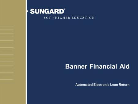 Banner Financial Aid Automated Electronic Loan Return.
