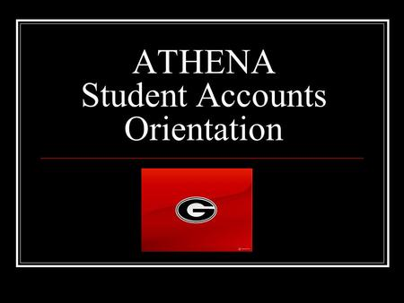 ATHENA Student Accounts Orientation. Contact Information Website:   Address: or Location: 424 E.