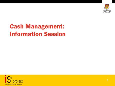 0 Cash Management: Information Session. 1 Agenda Introduction 5 minutes Topic 1: Why is the University Implementing the Cash and Billing Policy? 5 minutes.