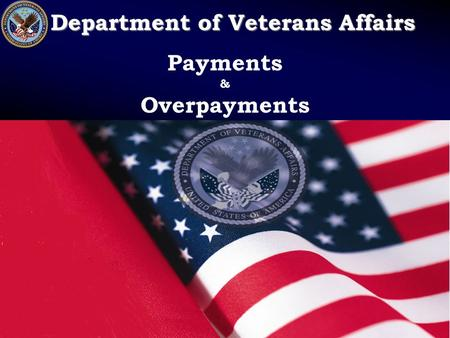 Department of Veterans Affairs Department of Veterans Affairs Payments & Overpayments.