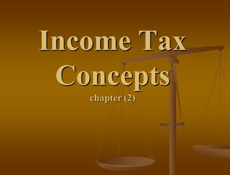 Income Tax Concepts chapter (2). Tax prepayments: - Employees prepay taxes on wages through payroll-tax withholding. - The tax prepayments are subtracted.