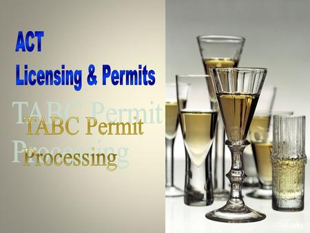 2 Permit System Advantages  Keeps track of all of your TABC permits in one place.  Stores all of the payment information.  Disbursement can be done.