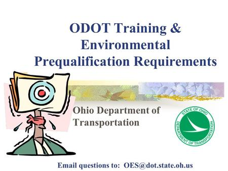 Ohio Department of Transportation ODOT Training & Environmental Prequalification Requirements  questions to: