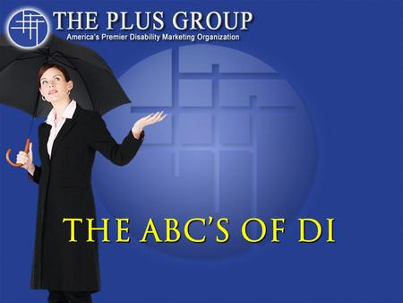 The ABC's of DI. Provides Accurate and Authoritative Information Content Accuracy is not Guaranteed Does not Render Legal, Accounting, Tax or other Professional.