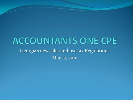 Georgia's new sales and use tax Regulations May 12, 2010.