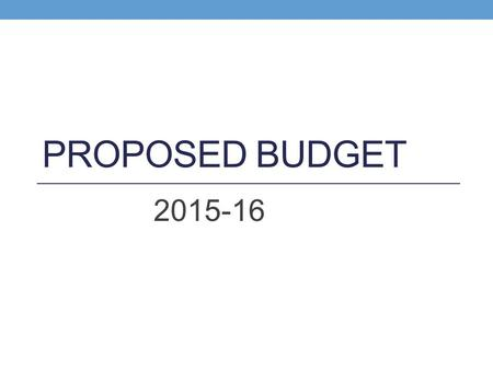 PROPOSED BUDGET 2015-16. Major Changes in Proposed Budget Brought back 1:8:1 Program from BOCES Eliminated BOCES Adaptive Phys. Ed Eliminated BOCES.5.