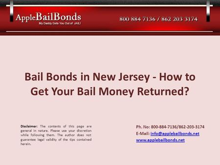 Bail Bonds in New Jersey - How to Get Your Bail Money Returned? Ph. No: 800-884-7136/862-203-3174