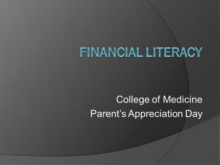 College of Medicine Parent's Appreciation Day. M1 - Budgeting  Direct Costs  Indirect Costs  Financial Resources  Net Need.