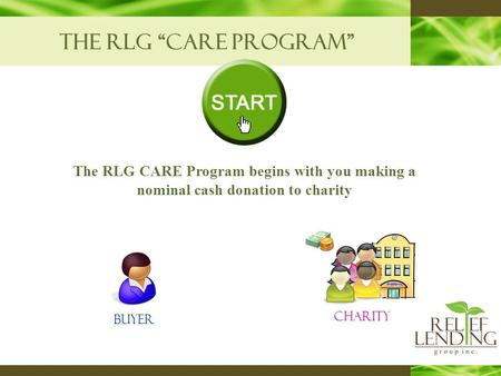 "The rlg ""care program"" The RLG CARE Program begins with you making a nominal cash donation to charity buyer Charity."