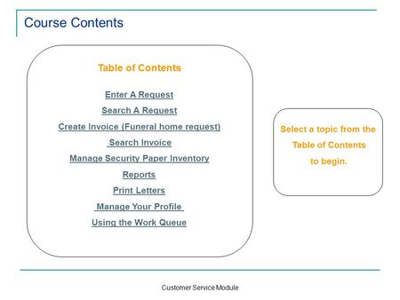 Customer Service Module Course Contents Table of Contents Enter A Request Search A Request Create Invoice (Funeral home request) Search Invoice Manage.