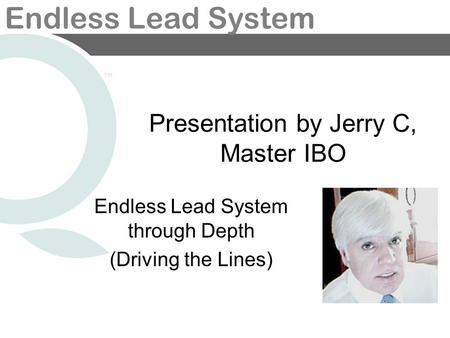 Endless Lead System Presentation by Jerry C, Master IBO Endless Lead System through Depth (Driving the Lines)