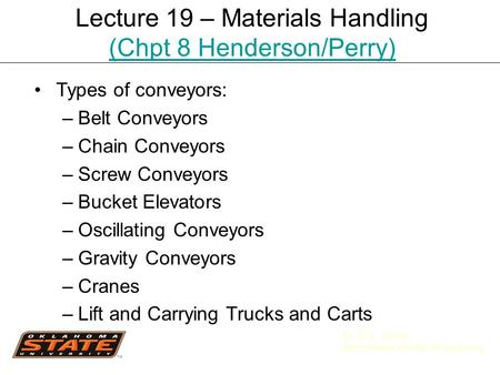 Lecture 19 – Materials Handling (Chpt 8 Henderson/Perry)