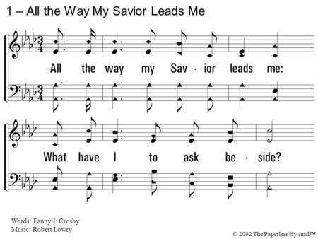 1 – All the Way My Savior Leads Me