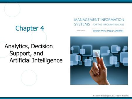 © McGraw-Hill Companies, Inc., McGraw-Hill/Irwin Chapter 4 Analytics, Decision Support, and Artificial Intelligence.