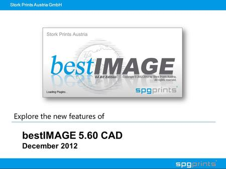 Stork Prints Austria GmbH bestIMAGE 5.60 CAD December 2012 Explore the new features of.