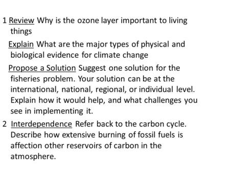 1 Review Why is the ozone layer important to living things Explain What are the major types of physical and biological evidence for climate change Propose.