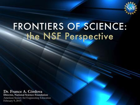 New Approaches in Research The Endless Frontier.