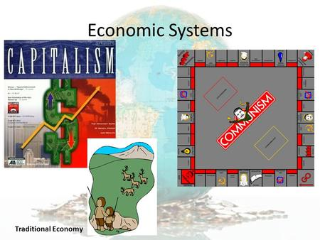 Economic Systems Traditional Economy.