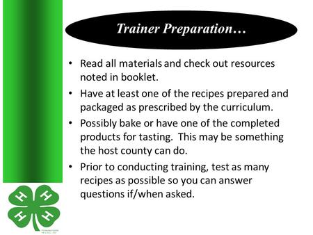 Read all materials and check out resources noted in booklet. Have at least one of the recipes prepared and packaged as prescribed by the curriculum. Possibly.