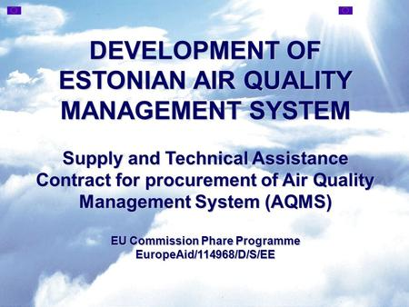 DEVELOPMENT OF ESTONIAN AIR QUALITY MANAGEMENT SYSTEM Supply and Technical Assistance Contract for procurement of Air Quality Management System (AQMS)