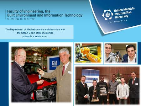 The Department of Mechatronics in collaboration with the GMSA Chair of Mechatronics presents a seminar on: