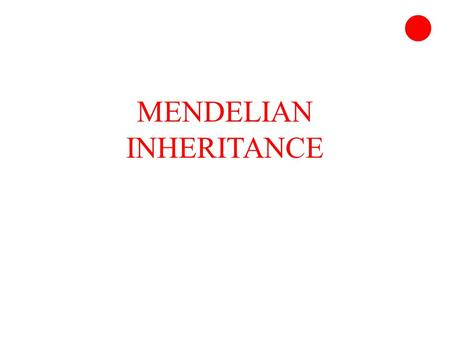 MENDELIAN INHERITANCE. INTRODUCTION Many theories of inheritance have been proposed to explain transmission of hereditary traits Blending Theory of Inheritance.