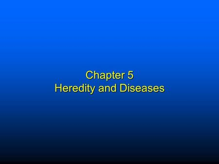 Chapter 5 Heredity and Diseases. Elsevier items and derived items © 2009 by Saunders, an imprint of Elsevier Inc. 1 Types of Hereditary Diseases (Dominant)