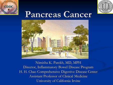 Pancreas Cancer Nimisha K. Parekh, MD, MPH