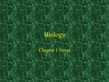 Biology Chapter 1 Notes. The Study of Life Organism – living thing containing organs(organelles in some cases) Biology – the science of life.