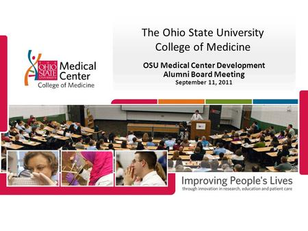 The Ohio State University College of Medicine OSU Medical Center Development Alumni Board Meeting September 11, 2011.