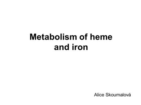 Metabolism of heme and iron