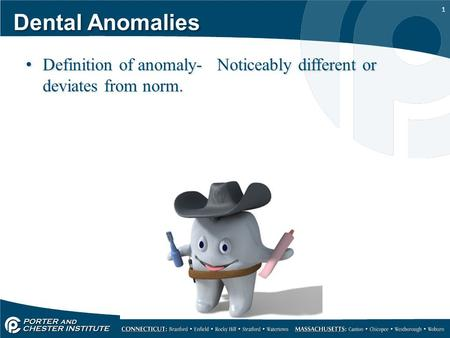 1 Dental Anomalies Definition of anomaly- Noticeably different or deviates from norm.